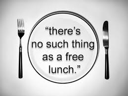 """""""There's No Such Thing as a Free Lunch""""- That's Not True"""