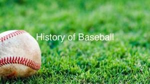 history-of-baseball-1-638